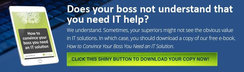 Does your boss not understand that you need IT help?